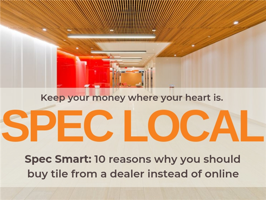 Spec Local, Spec Smart: Why you should buy tile from a dealer instead of online